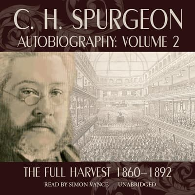C. H. Spurgeon Autobiography, Vol. 2 by C. H. Spurgeon audiobook