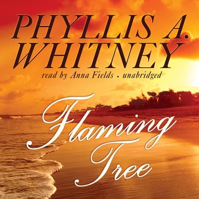 Flaming Tree by Phyllis A. Whitney audiobook