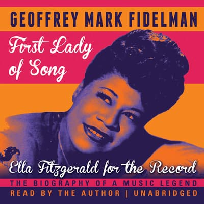 First Lady of Song by Geoffrey Mark Fidelman audiobook