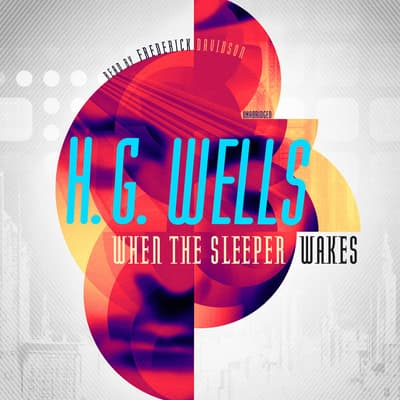 When the Sleeper Wakes by H. G. Wells audiobook