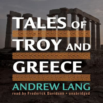 Tales of Troy and Greece by Andrew Lang audiobook