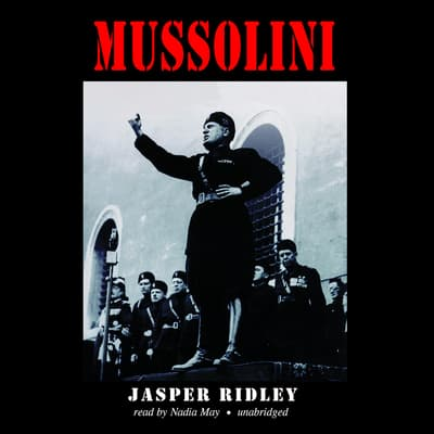Mussolini by Jasper Ridley audiobook