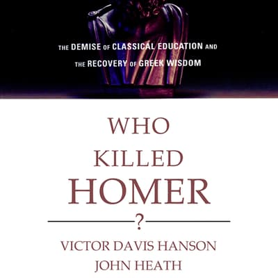 Who Killed Homer? by Victor Davis Hanson audiobook