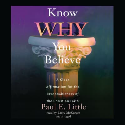 Know Why You Believe by Paul E. Little audiobook