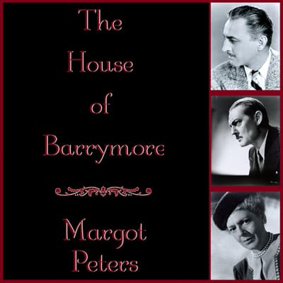 The House of Barrymore by Margot Peters audiobook