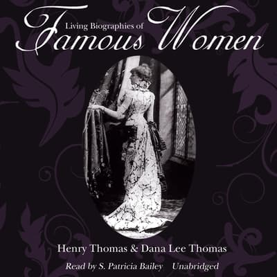 Living Biographies of Famous Women by Henry Thomas audiobook