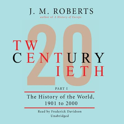 Twentieth Century by J. M. Roberts audiobook