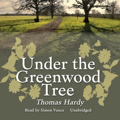 Under the Greenwood Tree by Thomas Hardy audiobook