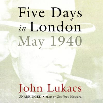 Five Days in London by John Lukacs audiobook