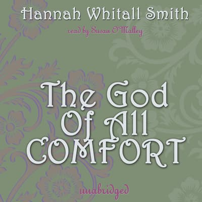 The God of All Comfort by Hannah Whitall Smith audiobook