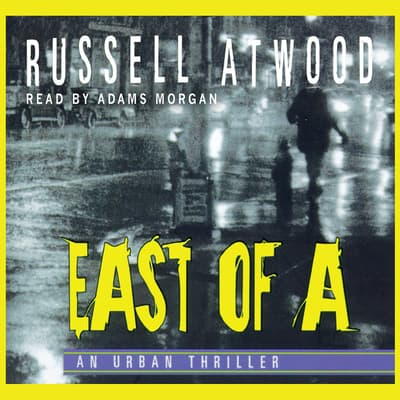 East of A by Russell Atwood audiobook
