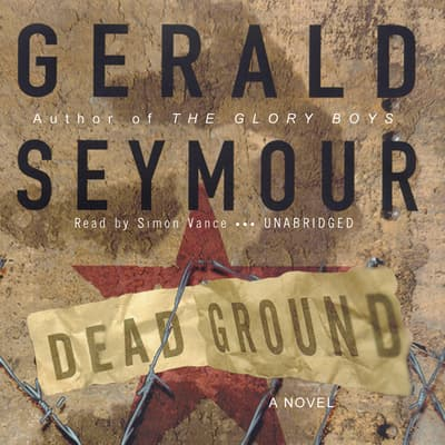 Dead Ground by Gerald Seymour audiobook