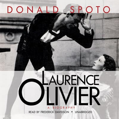 Laurence Olivier by Donald Spoto audiobook
