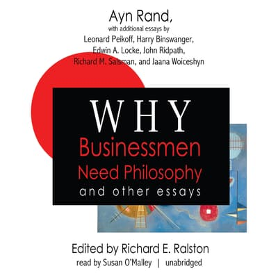 Why Businessmen Need Philosophy and Other Essays by Ayn Rand audiobook