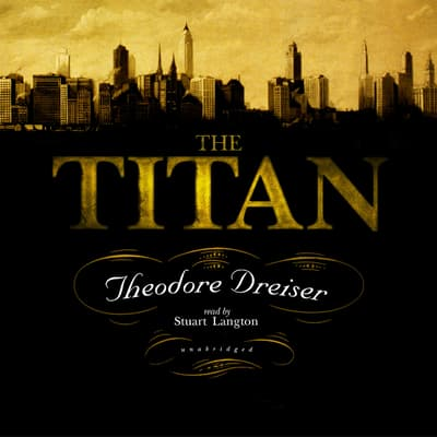 The Titan by Theodore Dreiser audiobook