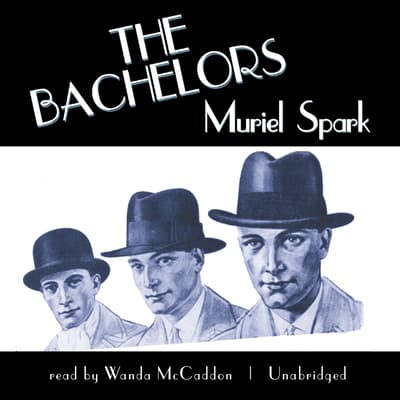 The Bachelors by Muriel Spark audiobook