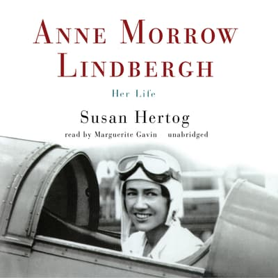 Anne Morrow Lindbergh by Susan Hertog audiobook
