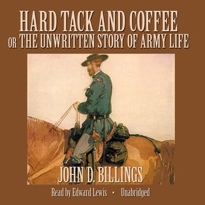 Hard Tack and Coffee by John D. Billings audiobook