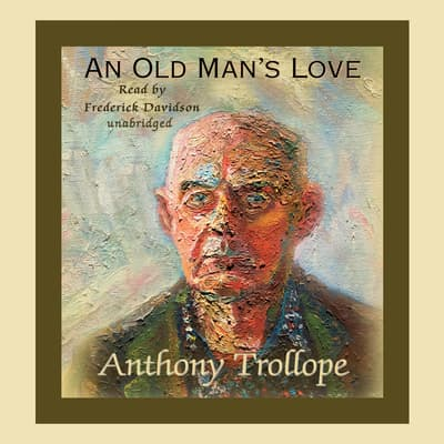 An Old Man's Love by Anthony Trollope audiobook