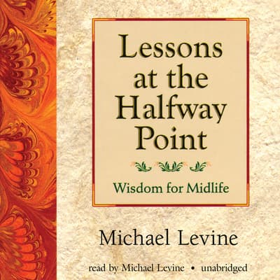 Lessons at the Halfway Point by Michael Levine audiobook