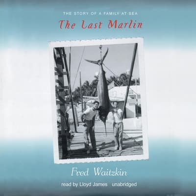 The Last Marlin by Fred Waitzkin audiobook