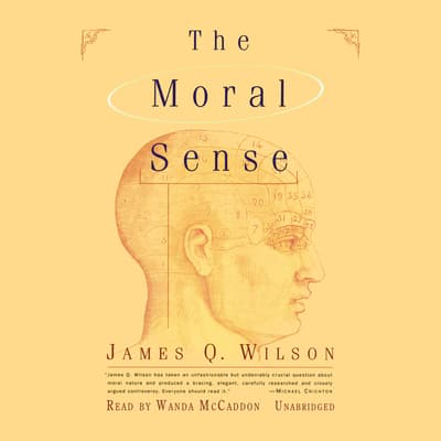The Moral Sense by James Q. Wilson audiobook