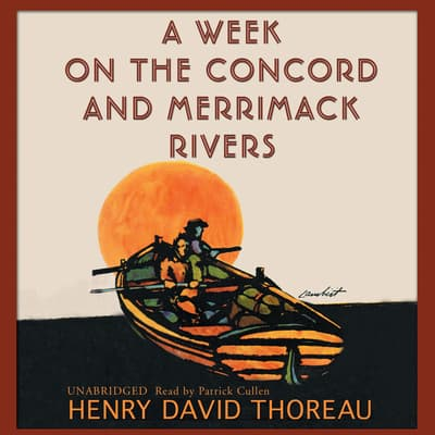 A Week on the Concord and Merrimack Rivers by Henry David Thoreau audiobook