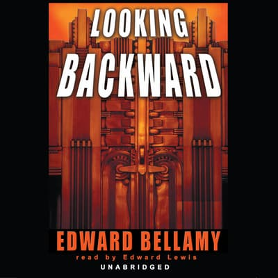 Looking Backward by Edward Bellamy audiobook