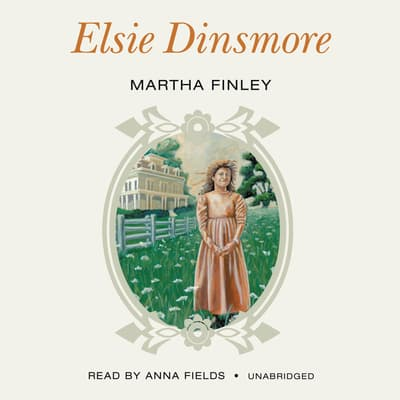 Elsie Dinsmore by Martha Finley audiobook