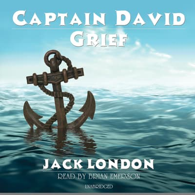 Captain David Grief by Jack London audiobook