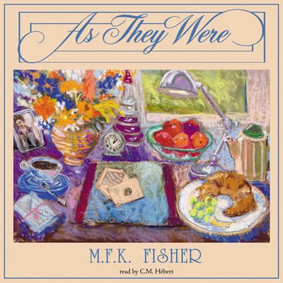 As They Were by M. F. K. Fisher audiobook