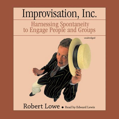 Improvisation, Inc. by Robert Lowe audiobook