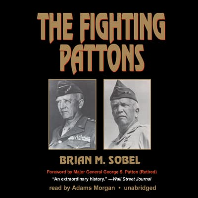 The Fighting Pattons by Brian M. Sobel audiobook