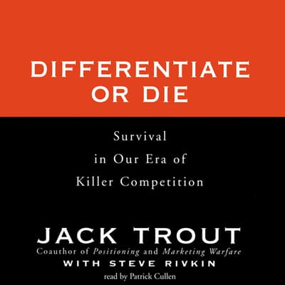 Differentiate or Die by Jack Trout audiobook