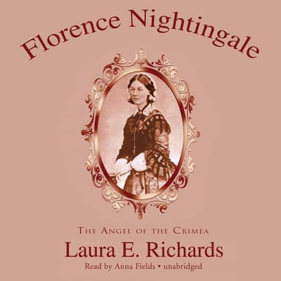Florence Nightingale by Laura E. Richards audiobook