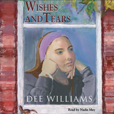 Wishes and Tears by Dee Williams audiobook