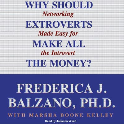 Why Should Extroverts Make All the Money? by Frederica J. Balzano audiobook