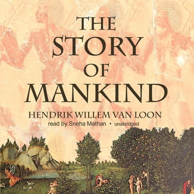 The Story of Mankind by Hendrik Willem van Loon audiobook