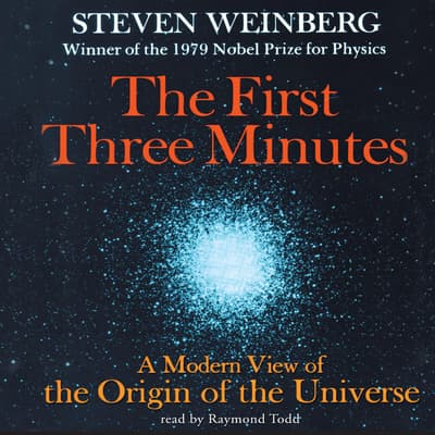 The First Three Minutes by Steven Weinberg audiobook