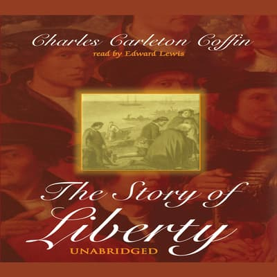 The Story of Liberty by Charles C. Coffin audiobook