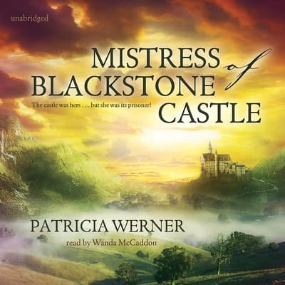 Mistress of Blackstone Castle by Patricia Werner audiobook