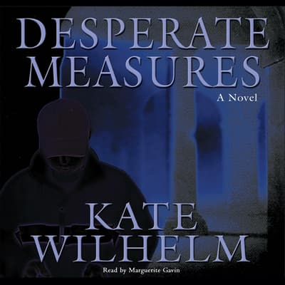 Desperate Measures by Kate Wilhelm audiobook
