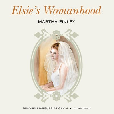 Elsie's Womanhood by Martha Finley audiobook