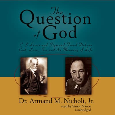 The Question of God by Armand M. Nicholi audiobook