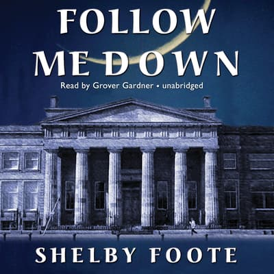 Follow Me Down by Shelby Foote audiobook