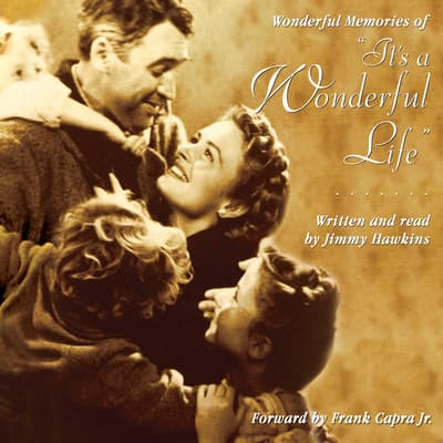 Wonderful Memories of It's a Wonderful Life by Jimmy Hawkins audiobook