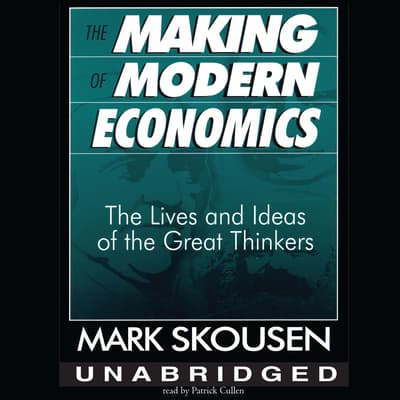The Making of Modern Economics by Mark Skousen audiobook