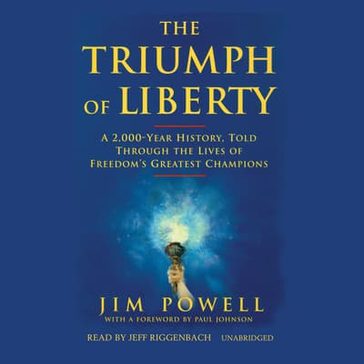 The Triumph of Liberty by Jim Powell audiobook