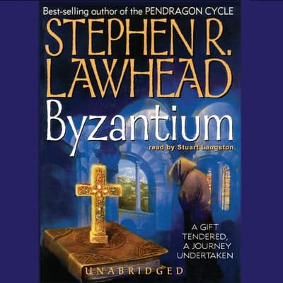 Byzantium by Stephen R. Lawhead audiobook
