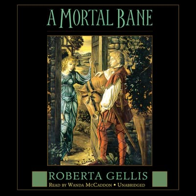 A Mortal Bane by Roberta Gellis audiobook